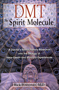 D.M.T, The Spirit Molecule