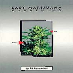 Easy Marijuana Gardening Book by Ed Rosenthal